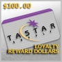 GIFT - LOYALTY REWARDS DOLLARS - $100.00