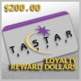 GIFT - LOYALTY REWARDS DOLLARS - $200.00