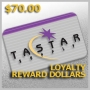 GIFT - LOYALTY REWARDS DOLLARS - $70.00
